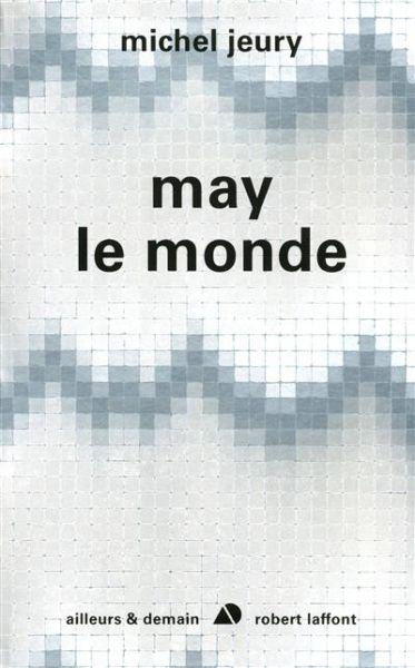 Michel Jeury, <em>May le monde</em> dans Littérature maylemonde