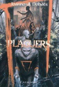 Jeanne-A Debats, <em>Plaguers</em> dans Littérature 10_plaguers-203x300